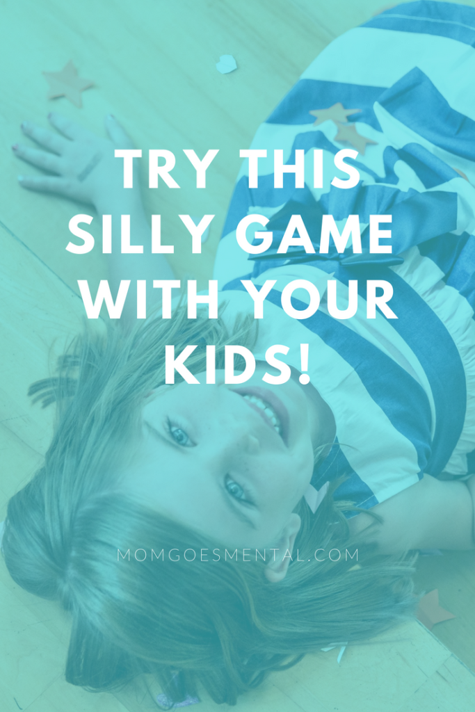Try This Silly Game with Your Kids