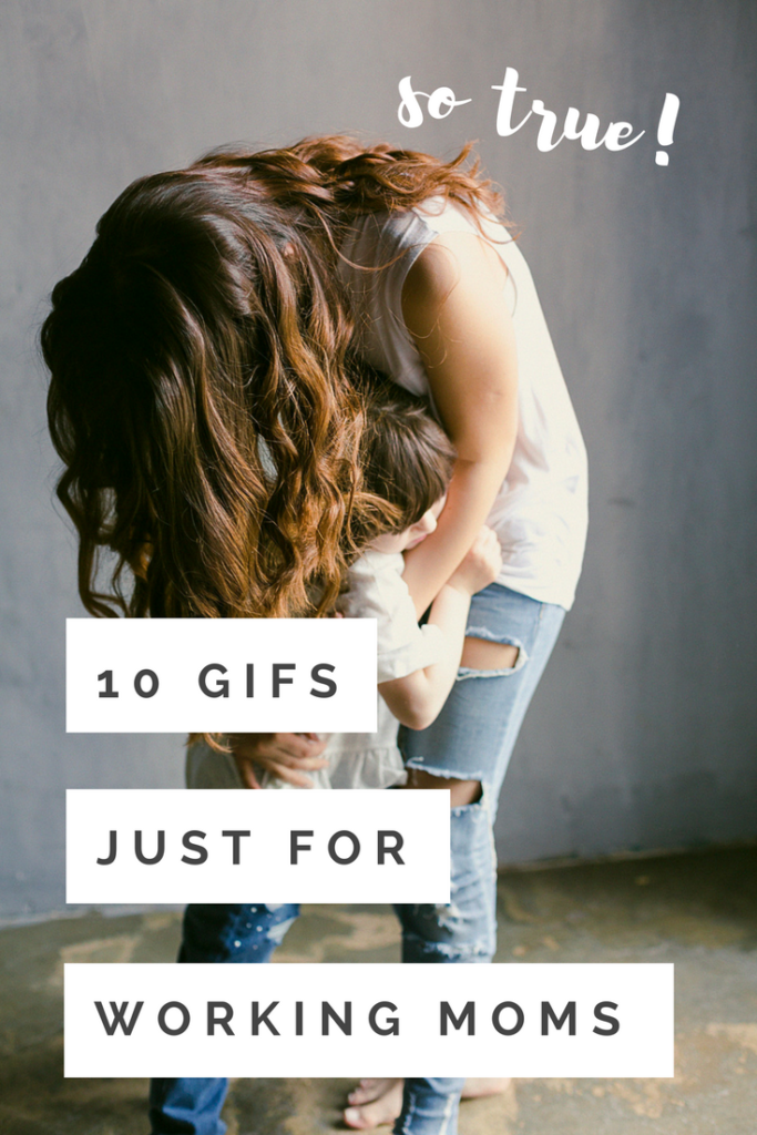 GIFs about motherhood - GIFs for Working Moms