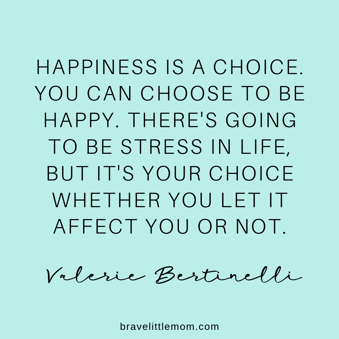 Happiness is a Choice Quote - Brave Little Mom - Blog for Moms - Blog for Single Moms