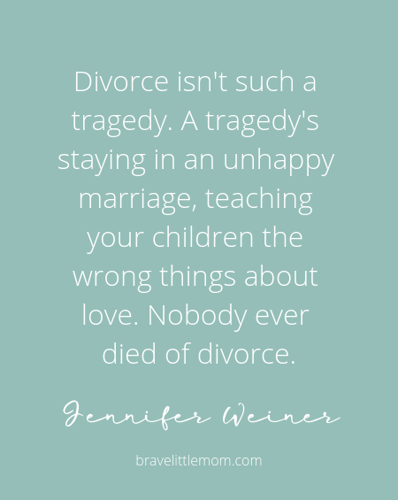 Quotes About Divorce - Brave Little Mom Lifestyle Blog for Moms